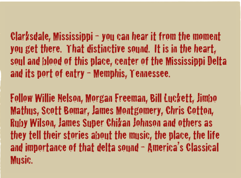 Clarksdale, Mississippi - you can hear it from the moment you get there.  That distinctive sound.  It is in the heart, soul and blood of this place, center of the Mississippi Delta and its port of entry - Memphis, Tennessee.